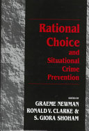 Rational Choice and Situational Crime Prevention Book
