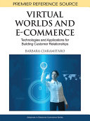 Virtual Worlds and E Commerce  Technologies and Applications for Building Customer Relationships