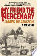 """My Friend the Mercenary: A Memoir"" by James Brabazon"