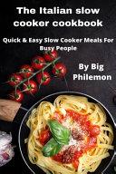 The Italian Slow Cooker Cookbook
