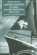 Understanding Global Environmental Politics: Domination, ...