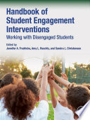 """""""Handbook of Student Engagement Interventions: Working with Disengaged Students"""" by Jennifer A. Fredricks, Amy L. Reschly, Sandra L. Christenson"""