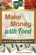 MAKE MONEY WITH FOOD