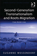 Second Generation Transnationalism and Roots Migration