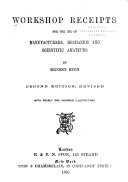 Workshop Receipts for the Use of Manufacturers  Mechanics and Scientific Amateurs