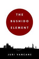 The Bushido Element