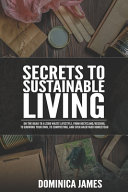Secrets To Sustainable Living