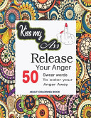Kiss My Ass Release Your Anger Swear Word Adult Coloring Book