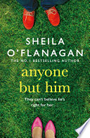 Anyone but Him, A touching story about love, heartache and family ties by Sheila O'Flanagan PDF