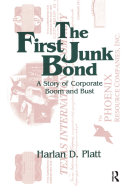 The First Junk Bond  A Story of Corporate Boom and Bust