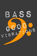Bass Good Vibrations