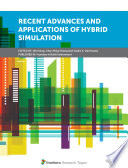 Recent Advances and Applications of Hybrid Simulation