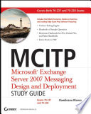 MCITP  Microsoft Exchange Server 2007 Messaging Design and Deployment Study Guide