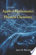 Applied Mathematics for Physical Chemistry