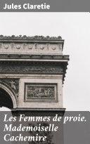 Les Femmes de proie. Mademoiselle Cachemire Pdf/ePub eBook