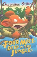 Four Mice Deep in the Jungle (Geronimo Stilton)