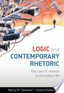 """Logic and Contemporary Rhetoric: The Use of Reason in Everyday Life"" by Nancy M. Cavender, Howard Kahane"