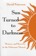 Sun Turned to Darkness: Memory and Recovery in the Holocaust ...