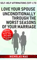 Self help Affirmations  1317    to Love Your Spouse Unconditionally Through the Worst Seasons of Your Marriage