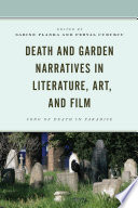 Death and Garden Narratives in Literature  Art  and Film