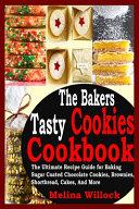 The Bakers Tasty Cookies Cookbook