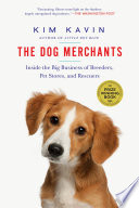 The Dog Merchants Inside The Big Business Of Breeders Pet Stores And Rescuers