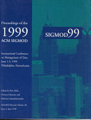 Proceedings of the 1999 ACM SIGMOD International Conference on Management of Data