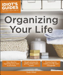 Idiot's Guides: Organizing Your Life