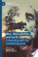 Men Masculinities And Earth