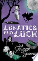 Lunatics and Luck