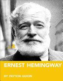 Ernest Hemingway  A Biography