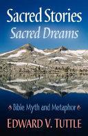 Sacred Stories Sacred Dreams Bible Myth and Metaphor