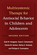 Multisystemic Therapy for Antisocial Behavior in Children and Adolescents  Second Edition