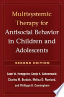 """Multisystemic Therapy for Antisocial Behavior in Children and Adolescents, Second Edition"" by Scott W. Henggeler, Sonja K. Schoenwald, Charles M. Borduin, Melisa D. Rowland, Phillippe B. Cunningham"