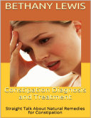 Constipation Diagnosis and Treatment  Straight Talk About Natural Remedies for Constipation