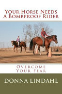 Your Horse Needs a Bombproof Rider ebook