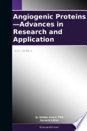Angiogenic Proteins   Advances in Research and Application  2012 Edition Book