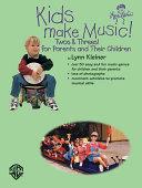 Kids Make Music Series  Kids Make Music  Twos   Threes