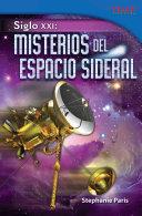 Siglo XXI: Misterios del espacio sideral