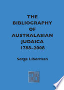 The Bibliography of Australasian Judaica 1788 2008
