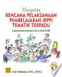 Menyusun Rencana Pelaksanaan Pembelajaran (RPP) Tematik Terpadu