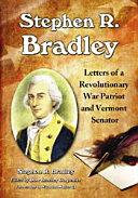 Stephen R. Bradley: Letters of a Revolutionary War Patriot ...