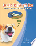 """Crossing the River with Dogs: Problem Solving for College Students"" by Ken Johnson, Ted Herr, Judy Kysh"