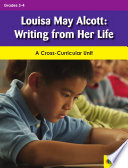 Louisa May Alcott  Writing from Her Life Book PDF
