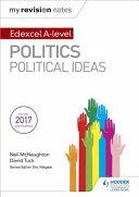 My Revision Notes: Edexcel A-level Politics: Political Ideas