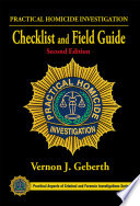 Practical Homicide Investigation Checklist and Field Guide