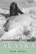 Environmental Conflict in Alaska Book