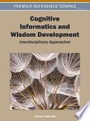 Cognitive Informatics and Wisdom Development  Interdisciplinary Approaches