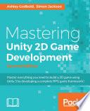"""Mastering Unity 2D Game Development"" by Ashley Godbold, Simon Jackson"