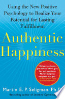"""Authentic Happiness: Using the New Positive Psychology to Realize Your Potential for Lasting Fulfillment"" by Martin E. P. Seligman"